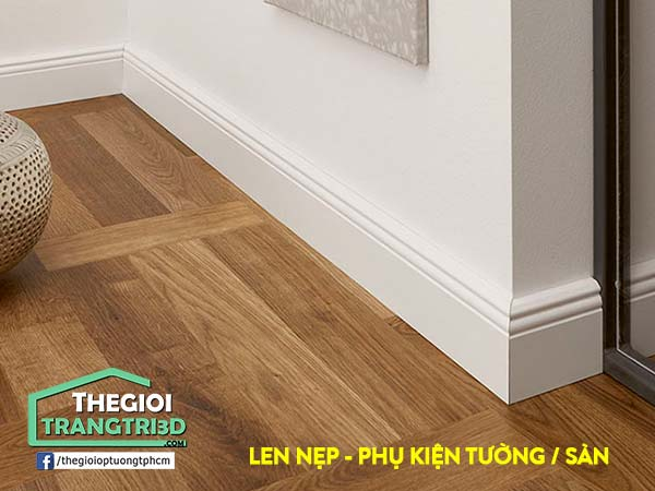 Vì sao nên dùng len nẹp chân tường sàn nhựa giả gỗ?