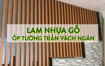 thi công lam nhựa gỗ ốp tường trần vách ngăn tphcm