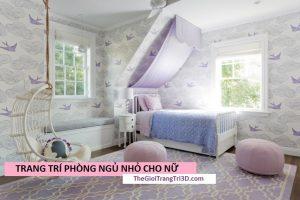 Ý tưởng trang trí phòng ngủ nhỏ cho nữ đẹp mê ly