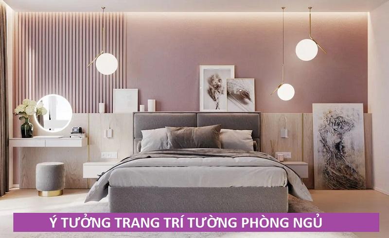 Trang trí tường phòng ngủ, những ý tưởng độc đáo với chi phí thấp